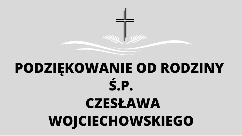 Podziękowanie od rodziny Ś.P. Czesława Wojciechowskiego - Zdjęcie główne