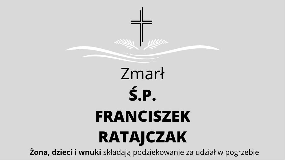 Zmarł Ś.P. Franciszek Ratajczak - Zdjęcie główne