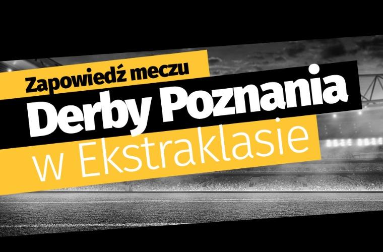 Derby Poznania w Ekstraklasie – zapowiedź meczu! - Zdjęcie główne