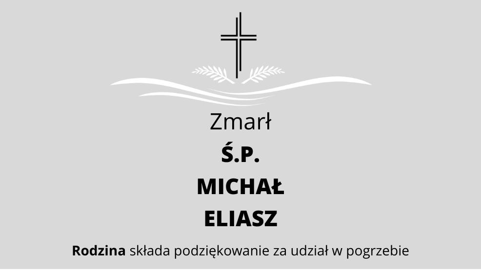 Zmarł Ś.P. Michał Eliasz - Zdjęcie główne