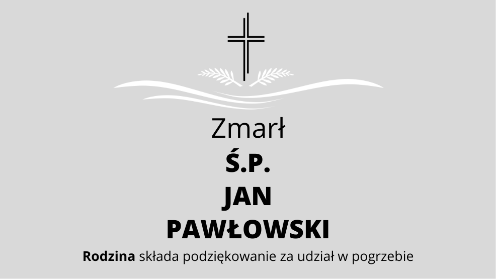 Zmarł Ś.P. Jan Pawłowski - Zdjęcie główne