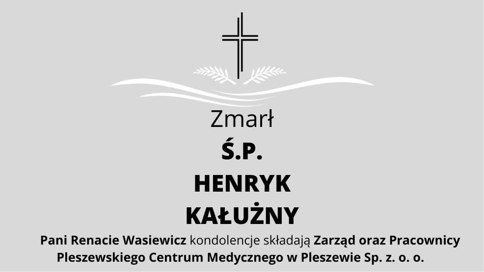 Zmarł Ś.P. Henryk Kałużny - Zdjęcie główne
