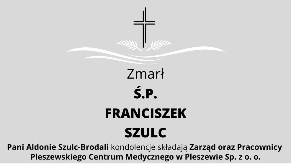 Zmarł Ś.P. Franciszek Szulc - Zdjęcie główne