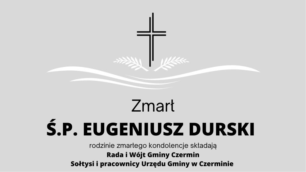 Zmarł Ś.P. Eugeniusz Durski, Radny Gminy Czermin w latach 2004-2006 - Zdjęcie główne