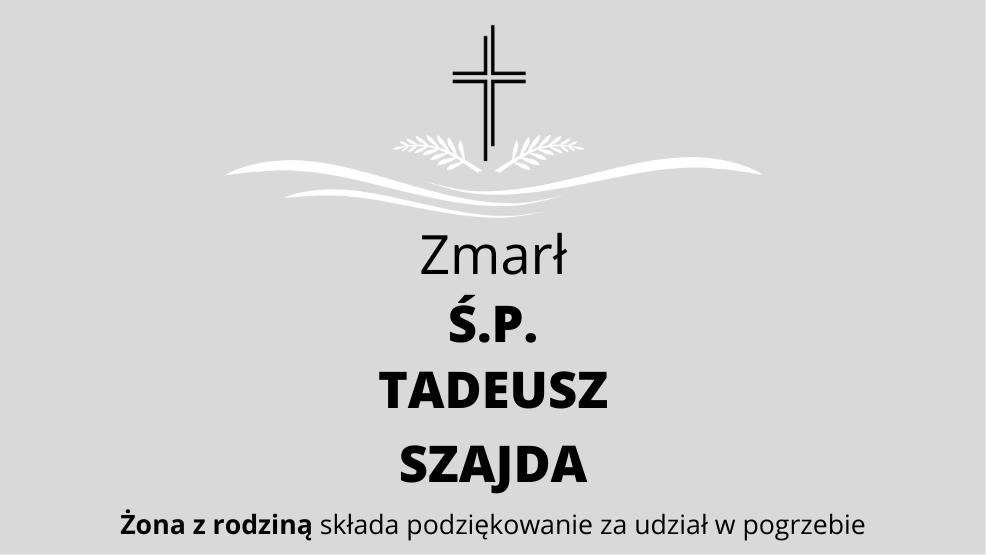 Zmarł Ś.P. Tadeusz Szajda - Zdjęcie główne