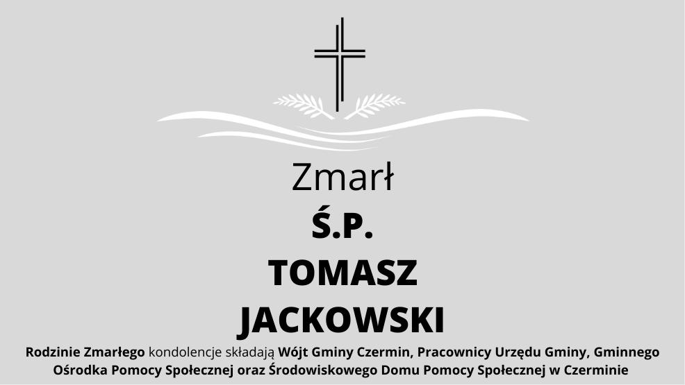 Zmarł Ś.P. Tomasz Jackowski - Zdjęcie główne