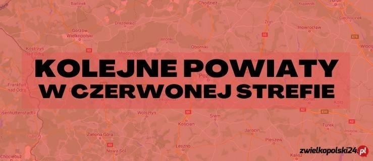 Kolejne wielkopolskie powiaty w czerwonej strefie!  - Zdjęcie główne