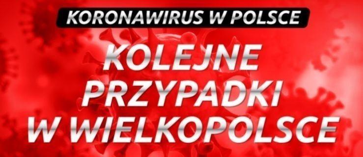 Kolejni chorzy na koronawirusa w Wielkopolsce! - Zdjęcie główne